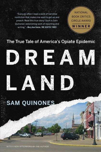 Book Review: Sam Quinones, Dreamland–The True Tale of America's Opiate Epidemic
