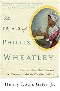 Phillis Wheatley: The Slave Girl `Favored by the Muses'